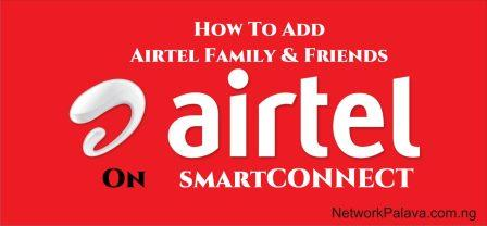 how to add family and friends on airtel smart connect