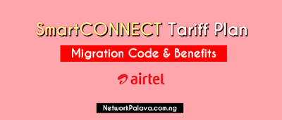 airtel smart connect tariff plan migration code and benefits