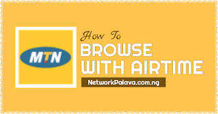 how to browse with airtime on mtn