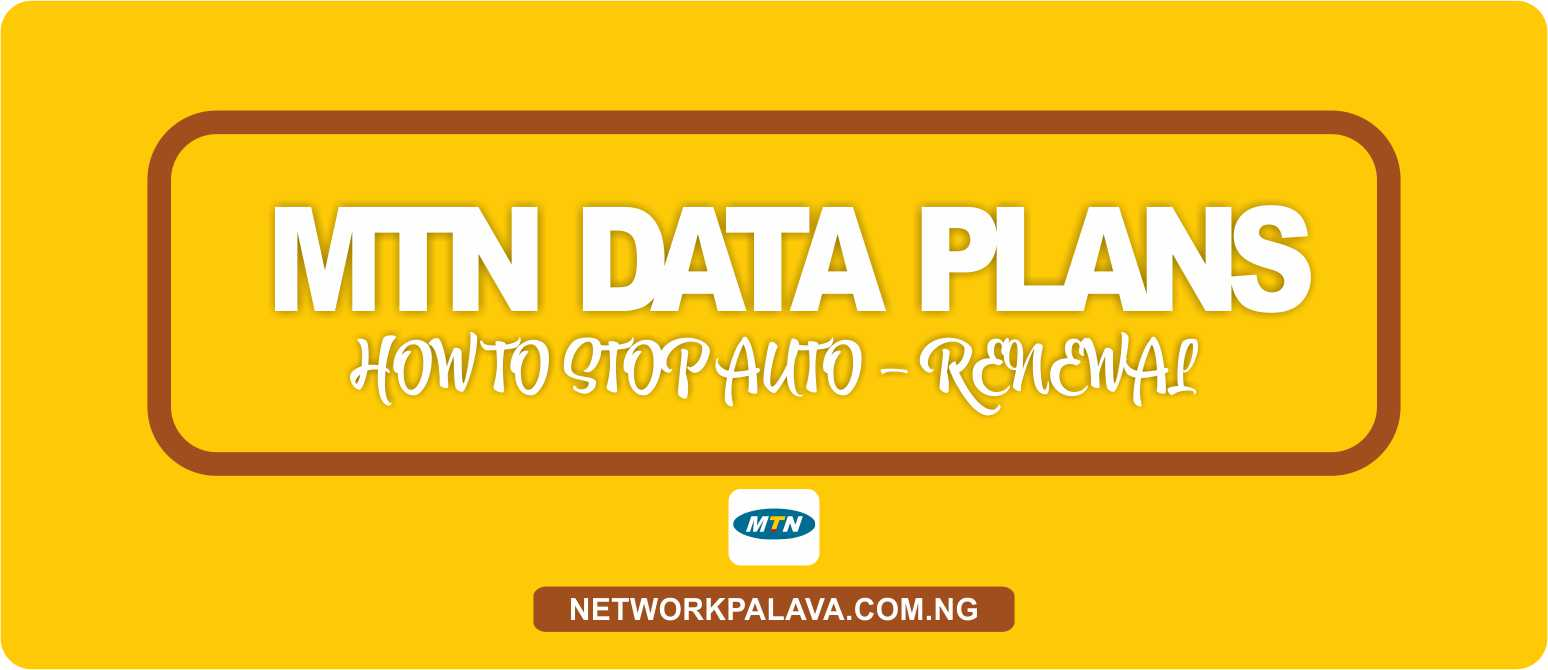 how to stop auto renewal of data on mtn