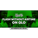 how to flash on glo without airtime